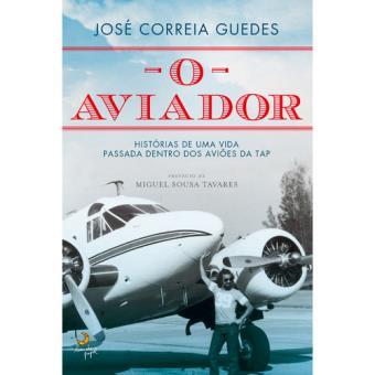 144d2ee6a9561 O Aviador - José Guedes - Compra Livros na Fnac.pt