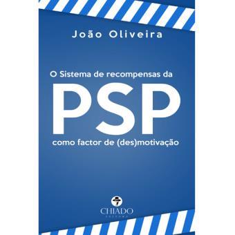 O Sistema de Recompensas da PSP Como Fator de (Des)motivação