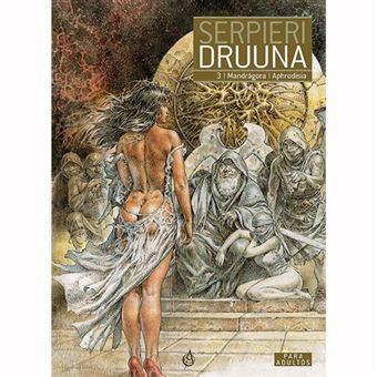 Serpieri Druuna - Tomo 3: Mandragora| Aphrodisia