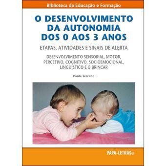 O Desenvolvimento da Autonomia dos 0 aos 3 Anos