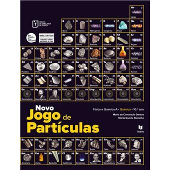 Novo Jogo Partículas A - Química A 10º Ano - Manual do Aluno