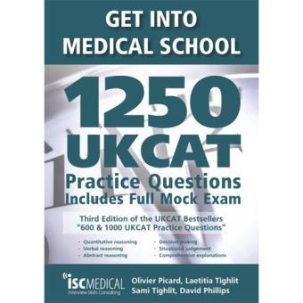 Get Into Medical School: 1250 UKCAT Practice Questions