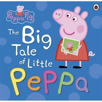 Peppa pig: the big tale of little p