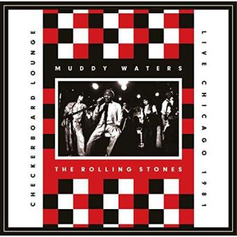 Muddy Waters & The Rolling Stones: Live At The Checkerboard Lounge