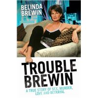 Trouble Brewin - A True Story of Sex, Murder, Love and Betrayal