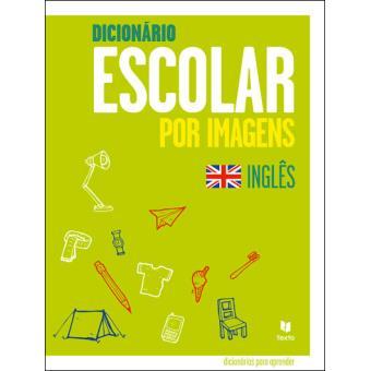 Dicionário Escolar por Imagens - Inglês