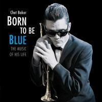 Born to Be Blue (The Music of his Life)