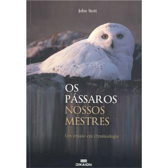 Os Pássaros Nossos Mestres