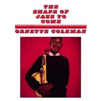 The Shape Of Jazz To Come (180g) (LP)