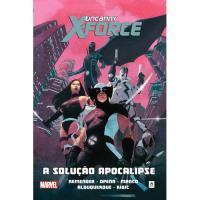 Uncanny X-Force - Livro 1: A Solução Apocalipse