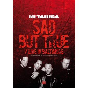 Sad But True/Live In Baltimore
