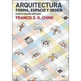 Arquitectura: Forma, Espacio y Orden