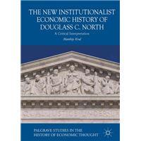 The New Institutionalist Economic History of Douglass C. North