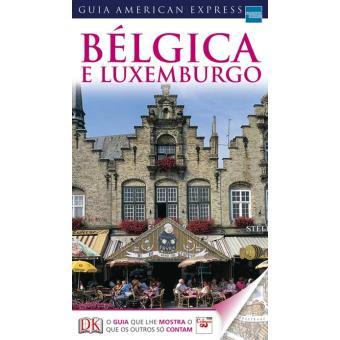 Bélgica e Luxemburgo: Guia American Express