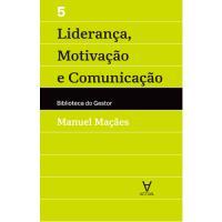 Liderança, Motivação e Comunicação