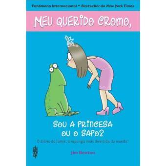 Meu Querido Cromo, Sou a Princesa ou o Sapo?