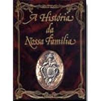 A História da Nossa Família