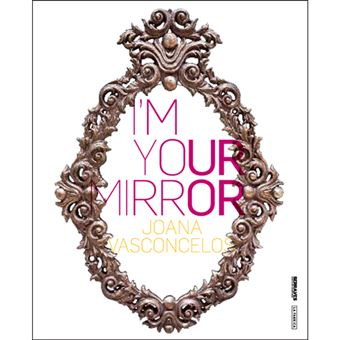 Joana Vasconcelos - I'm Your Mirror