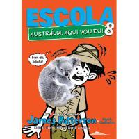Escola - Livro 8: Austrália, Aqui Vou Eu!