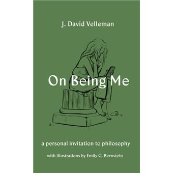 On Being Me : A Personal Invitation to Philosophy