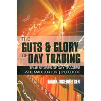 Guts and glory of day trading