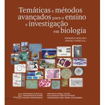 Temáticas e Métodos Avançados Para o Ensino e Investigação em Biologia