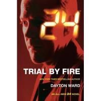 24 Trial by Fire