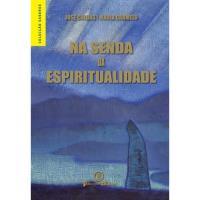 Na Senda da Espiritualidade