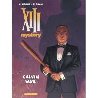 XIII Mystery - Livre 10: Calvin Wax