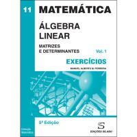 Álgebra Linear – Exercícios - Livro 1: Matrizes e Determinantes
