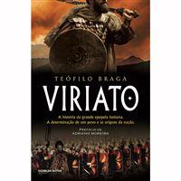 Viriato: A História da Grande Epopeia Lusitana