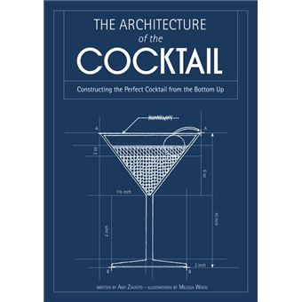The Architecture of the Cocktail: Constructing The Perfect Cocktail From The Bottom Up