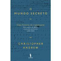 O Mundo Secreto: Uma História da Espionagem - Livro 1: Dos Espiões da Bíblia às Grandes Potências (1890-1909)