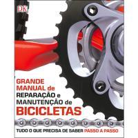 Grande Manual de Reparação e Manutenção de Bicicletas