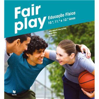Fair Play Educação Física 10º, 11º e 12º Ano - Manual do Aluno