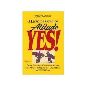 O Livro de Ouro da Atitude YES!