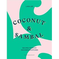 Coconut & Sambal - Recipes from my Indonesian Kitchen