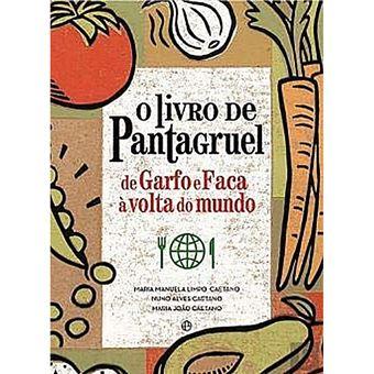 O Livro de Pantagruel - De Garfo e Faca à Volta do Mundo