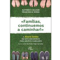 Famílias, Continuamos a Caminhar!