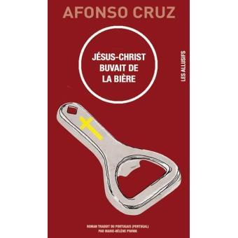 Jésus-Christ Buvait de la Bière