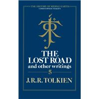 The Lost Road and Other Writings (The History of Middle-earth, Book 5)