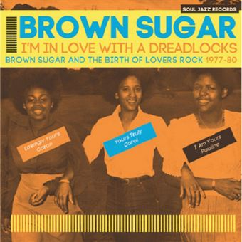 I'm in Love With a Dreadlock: Brown Sugar and The Birth of Lovers Rock - CD