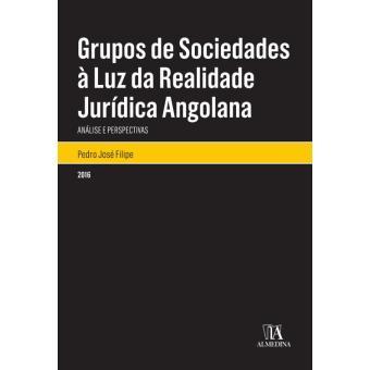 Grupos de Sociedades à Luz da Realidade Jurídica Angolana