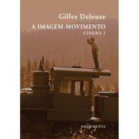 A Imagem-Movimento: Cinema - Livro 1
