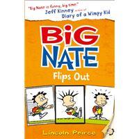 Big Nate Flips Out (Big Nate, Book 5)
