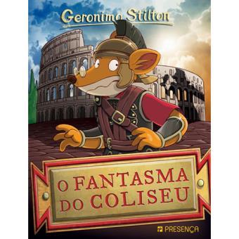 Geronimo Stilton - Livro 74: O Fantasma do Coliseu