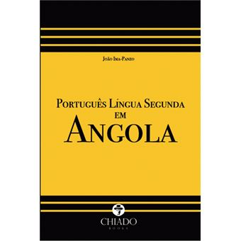 Português Língua Segunda em Angola: Representações e Linhas de Actuação