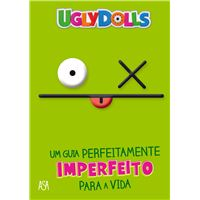 Uglydolls – Um Guia Perfeitamente Imperfeito para a Vida
