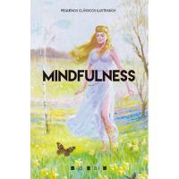 Pequenos Clássicos Ilustrados: Mindfulness