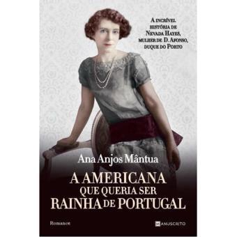 A Americana que Queria ser Rainha de Portugal